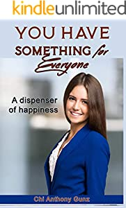 You Have  Something for Everyone (English Edition)