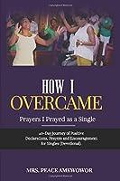 How I Overcame: Prayers I Prayed As A Single