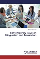 Contemporary Issues in Bilingualism and Translation