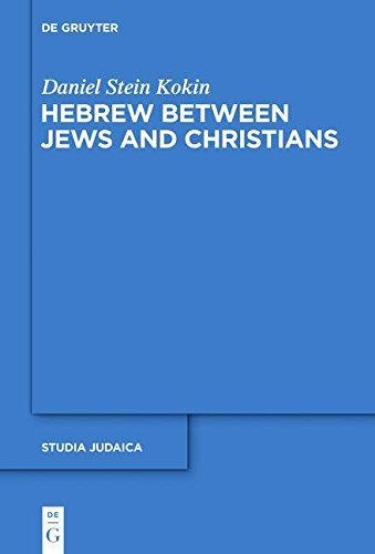 Hebrew between Jews and Christians (Studia Judaica)