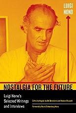 Nostalgia for the Future: Luigi Nono's Selected Writings and Interviews (California Studies in 20th-century Music)