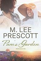 Pam's Garden (Morgan's Fire)