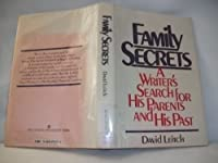Family Secrets: A Writer's Search for His Parents and His Past