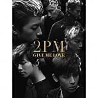 Give Me Love B Version by 2pm (2013-06-04)