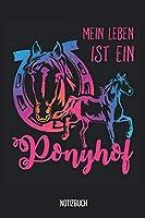 Notizbuch: Mein Leben ist ein Ponyhof! Pferde Notizbuch, 120 Seiten kariert, 6x9, eckiger Buchruecken, Pferde Reiten Notizheft, Schreibheft, Pferdebuch fuer Noitzen