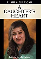 A Daughter's Heart: Tribute to My Father