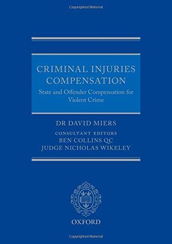 Download Criminal Injuries Compensation: State and Offender Compensation for Violent Crime 0198806620