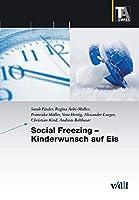 Social Freezing - Kinderwunsch auf Eis