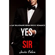 Yes Sir (MM Gay Billionaire BDSM Erotic Romance Short Story)