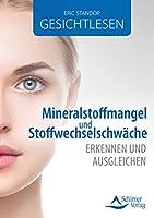 Gesichtlesen - Mineralstoffmangel und Stoffwechselschwaeche erkennen und ausgleichen