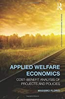 Applied Welfare Economics (Routledge Advanced Texts in Economics and Finance)