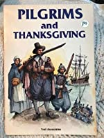 Pilgrims and Thanksgiving (Building a New Nation)