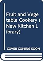 Fruit and Vegetable Cookery (New Kitchen Library)