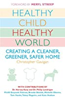 Healthy Child Healthy World: Creating a Cleaner Greener Safer Home [並行輸入品]