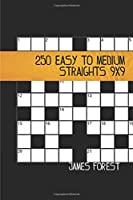 250 Easy to Medium Straights 9x9: Straights Puzzle book