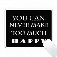 あまりにも多くのことを幸せにすることはできません人気のある話 PC Mouse Pad パソコン マウスパッド