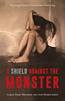 A Shield Against the Monster: Protecting Children from Human Trafficking