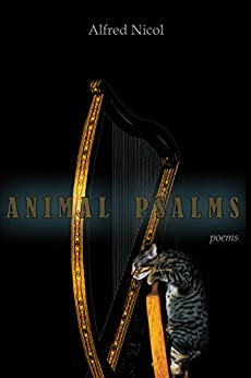 Animal Psalms - Poems by [Nicol, Alfred]