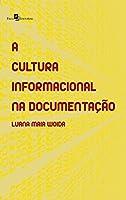 A Cultura Informacional Na Documentação: Estudo Teórico E Aplicado No Cenário Espanhol