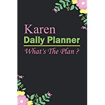 Karen: Planner : Daily Weekly Monthly Calendar Planner : January to December: 365 Days Daily Timeline Schedule With Blank Lined For Notes, To-Do List, Priorities