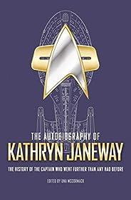 The Autobiography of Kathryn Janeway: A Star Trek novel (Star Trek Autobiographies)