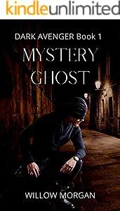Mystery Ghost (Dark Avenger Book 1) (English Edition)