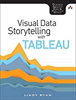 Visual Data Storytelling with Tableau (Addison-Wesley Data & Analytics Series)