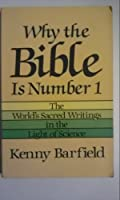 Why the Bible Is Number One: The World's Sacred Writings in Light of Science