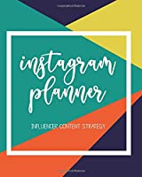 Instagram Planner - Influencer Content Strategy: Undated Social Media Marketing Organizer; Blog Planner for Micro Blogging; Post Grid Layout Template Sheets with monthly 30 day and weekly spreads to plan caption ideas, goals and notes