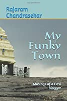 My Funky Town: Musings of a Desi Blogger