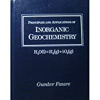 Principles and Applications of Inorganic Geochemistry: A Comprehensive Textbook for Geology Students