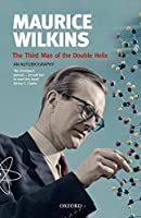 The Third Man of the Double Helix: The Autobiography of Maurice Wilkins (Popular Science) by Maurice Wilkins(2005-12-01)