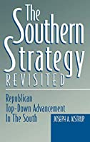 The Southern Strategy Revisited: Republican Top-Down Advancement in the South (In the 1990s)