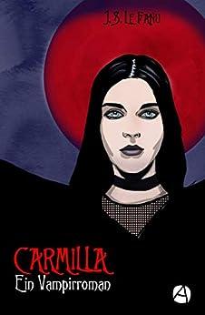 Carmilla: Ein Vampirroman (ApeBook Classics 56) (German Edition) by [Le Fanu, Joseph Sheridan]