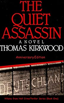 The Quiet Assassin: Anniversary Edition (Villains from Hell Crime Thriller Series Book 1) by [Kirkwood, Thomas]
