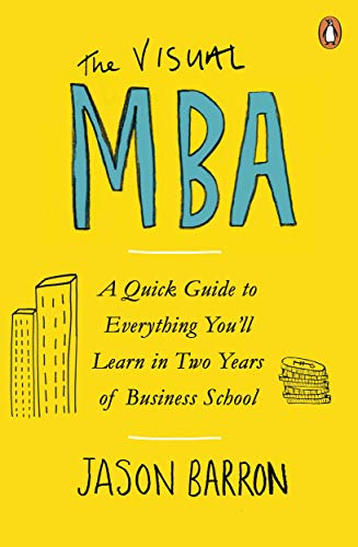 The Visual MBA: Your Shortcut to a World-Class Business Education (English Edition)