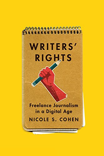 Download Writers' Rights: Freelance Journalism in a Digital Age 0773547967