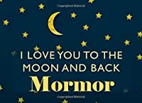 I Love You To the Moon and Back Mormor: Swedish Grandma - What I Love About You - Fill In The Blank Book Gift - You Are Loved Prompt Journal - Reasons I Love You Write In List