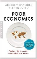 Poor Economics: Plaedoyer fuer ein neues Verstaendnis von Armut - Das bahnbrechende Buch der beiden Nobelpreistraeger 2019