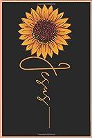 Jesus: Jesus Sunflower Notebook 6x9 120 pages