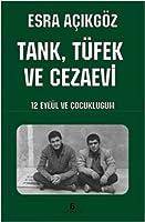 Tank, Tfek ve Cezaevi - 12 Eyll ve Cocuklugum