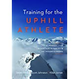 Training for the Uphill Athlete: A Manual for Mountain Runners and Ski Mountaineers
