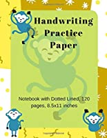 Handwriting Practice Paper: Notebook with Dotted Lined pages for Kids, 100 pages, 8.5x11 inches