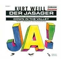 Kurt Weill: Der Jasager/Down In The Valley by K. Weill (2006-01-01)