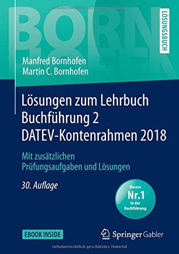 Download Loesungen zum Lehrbuch Buchfuehrung 2 DATEV-Kontenrahmen 2018: Mit zusaetzlichen Pruefungsaufgaben und Loesungen (Bornhofen Buchfuehrung 2 LOe) 3658239905