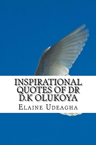 Inspirational Quotes Of Dr D.K Olukoya (English Edition)