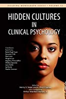 Hidden Cultures in Clinical Psychology: Sensitivity to Diversity in Culture (Fielding Monograph Series)