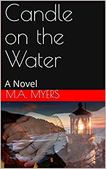 Candle on the Water: A Novel by [Myers, M.A.]