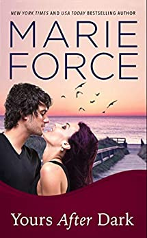 Yours After Dark (Gansett Island Series Book 20) by [Force, Marie]