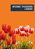 internet password logbook: a4 8.27x11.69 cute internet password book | cool internet password logbook paper with page numbers | internet password logbook | internet password notebook journal paper | tulip spring flower plant orange color